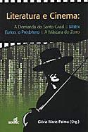 Literatura e Cinema: A Demanda do Santo Graal & Matrix Eurico, o Presbítero & A Máscara do Zorro, livro, curtagora