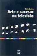 Arte e Sucesso na Televisão, livro, curtagora