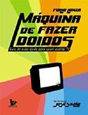 Máquina de Fazer Doidos - Guia de Auto-Ajuda para quem Assiste TV, livro, curtagora