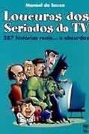Loucuras dos Seriados da TV, livro, curtagora