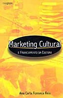 Marketing Cultural e Financiamento da Cultura, de Ana Carla Fonseca Reis