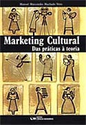 Marketing Cultural: das Pr�ticas � Teoria