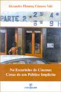 No Escurinho do Cinema: Cenas de um Público Implícito, livro, curtagora