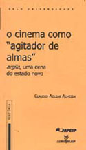 Cinema Como Agitador de Almas: Argila, uma Cena do Estado Novo