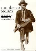 Humberto Mauro - O Pai do Cinema Brasileiro, livro, curtagora