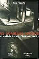 As Sombras Móveis - Atualidade do Cinema Mudo, livro, curtagora