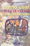 Como Usar a Televisão na Sala de Aula, livro, curtagora