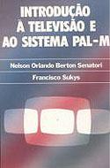 Introdução à Televisão e ao Sistema Pal-M, livro, curtagora
