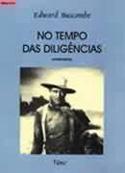 No Tempo das Diligências, livro, curtagora