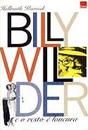 Billy Wilder - E o Resto da Loucura, livro, curtagora