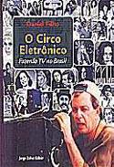 O Circo Eletrônico - Fazendo TV no Brasil, livro, curtagora