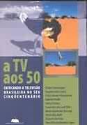 A TV aos 50, livro, curtagora