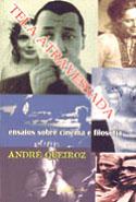 Tela Atravessada: Ensaios Sobre Cinema e Filosofia, livro, curtagora
