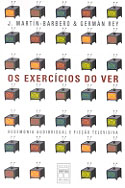 Os Exercícios do Ver: Hegemonia Audiovisual e Ficção Televisiva, livro, curtagora