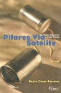 Pilares Via Satélite: Da Rádio Nacional à Rede Globo, livro, curtagora