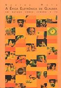 A Épica Eletrônica de Glauber - Um Estudo Sobre Cinema e TV, livro, curtagora