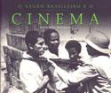 O Negro Brasileiro e o Cinema, livro, curtagora