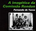 A Imagética da Comissão Rondon, livro, curtagora
