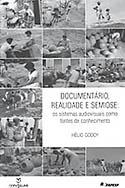 Documentário, Realidade e Semiose: Os Sistemas Audiovisuais com Fontes de Conhecimento, livro, curtagora