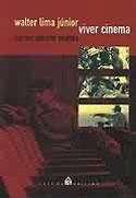 Walter Lima Júnior - Viver Cinema, livro, curtagora