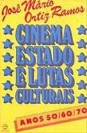 Cinema, Estado e Lutas Culturais - Anos 50, 60, 70, livro, curtagora