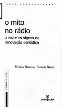O Mito no Rádio - A Voz e os Signos de Renovação Periódica, livro, curtagora