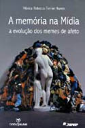 A Memória na Mídia: a Evolução dos Memes de Afeto, livro, curtagora