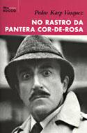 No Rastro da Pantera Cor-de-Rosa, livro, curtagora