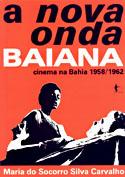 A Nova Onda Baiana - Cinema na Bahia 1958/1962, livro, curtagora