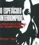 O Espetáculo Interrompido - Literatura e Cinema de Desmistificação, livro, curtagora