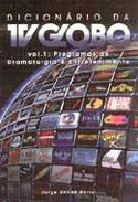 Dicionário da TV Globo - Volume 1, livro, curtagora