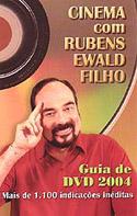 Cinema com Rubens Ewald Filho - Guia de DVD 2004, livro, curtagora