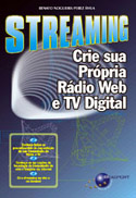 Streaming - Crie sua Pr�pria R�dio Web e TV Digital