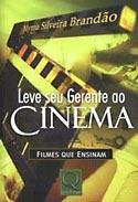 Leve seu Gerente ao Cinema: Filmes que Ensinam, livro, curtagora