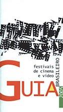 Guia Brasileiro de Festivais de Cinema e Vídeo 2005, livro, curtagora